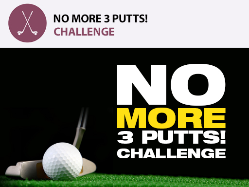 No More 3 Putts! Challenge