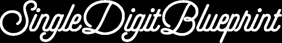 The Single Digit Blueprint